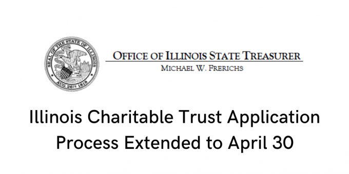 Illinois Charitable Trust Application Process Extended to April 30