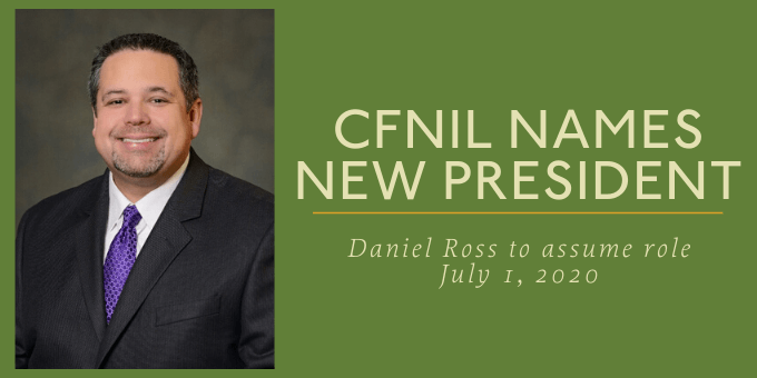 CFNIL Names New President - Daniel Ross to assume role July 1, 2020