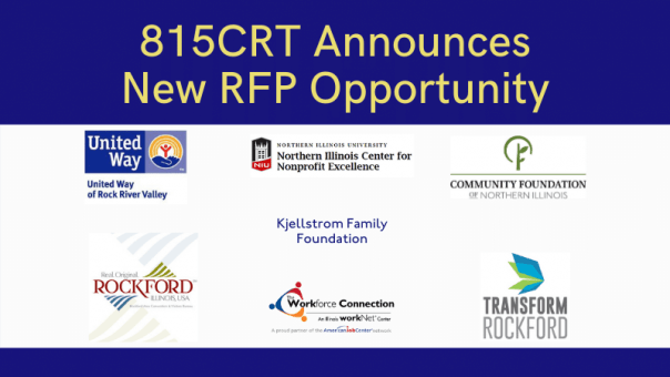 815CRT announces new RFP opportunity. Logos of United Way of Rock River Valley, Northern Illinois Center for Nonprofit Excellence, Kjellstrom Family Foundation, Community Foundation of NOrthern ILlinois, Rockford Area Convention and Visitors Bureau, The Workforce Connection, Transform Rockford