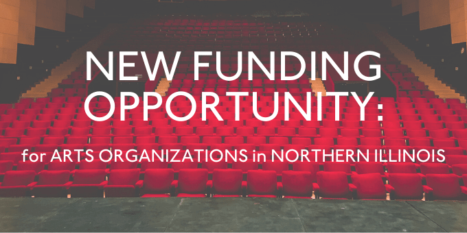 Arts for Illinois Relief Funds for Northern Illinois arts organizations