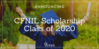 Announcing the CFNIL Scholarship Class of 2020
