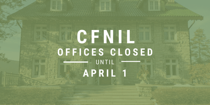 CFNIL offices closed but staff still working and available